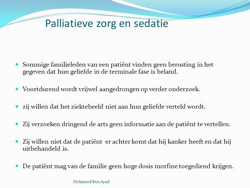 Palliatieve zorg en sedatie Sommige familieleden van een patiënt vinden geen berusting in het gegeven dat hun geliefde in de terminale fase is beland.