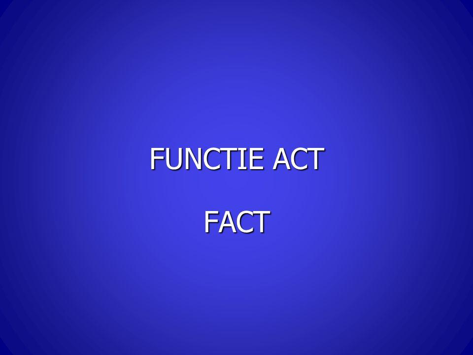 FUNCTIE ACT FACT