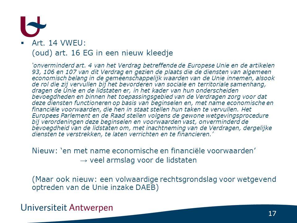 17  Art.14 VWEU: (oud) art. 16 EG in een nieuw kleedje 'onverminderd art.