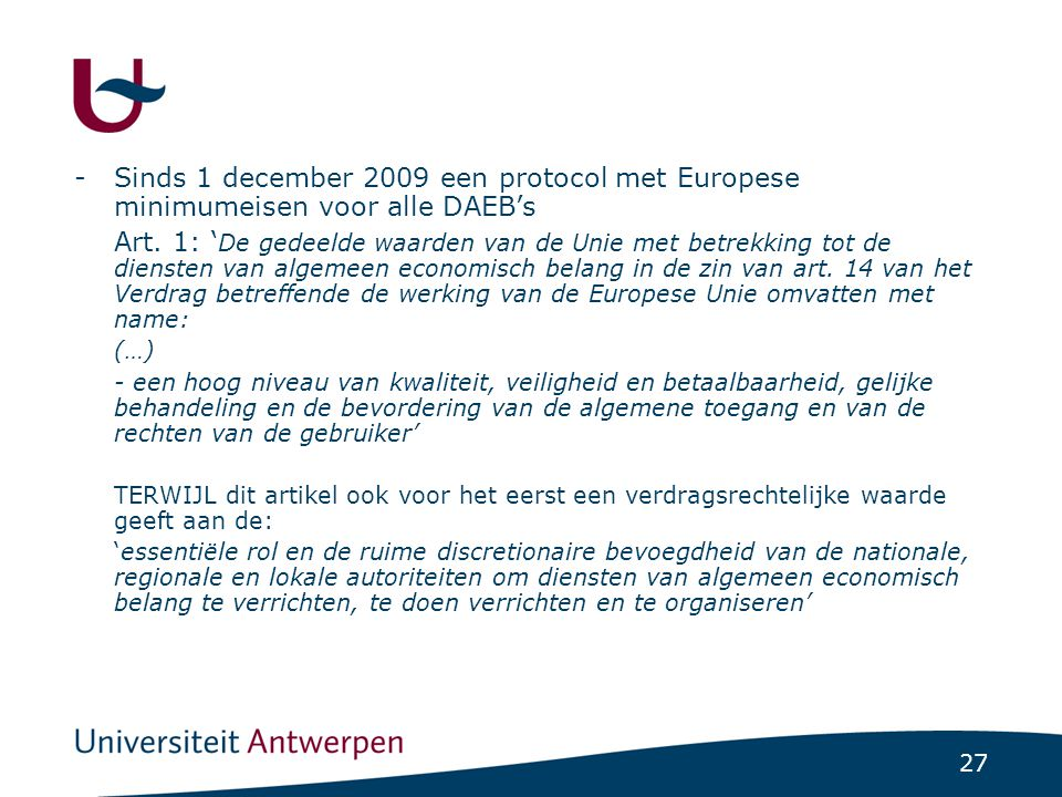 27 -Sinds 1 december 2009 een protocol met Europese minimumeisen voor alle DAEB's Art.