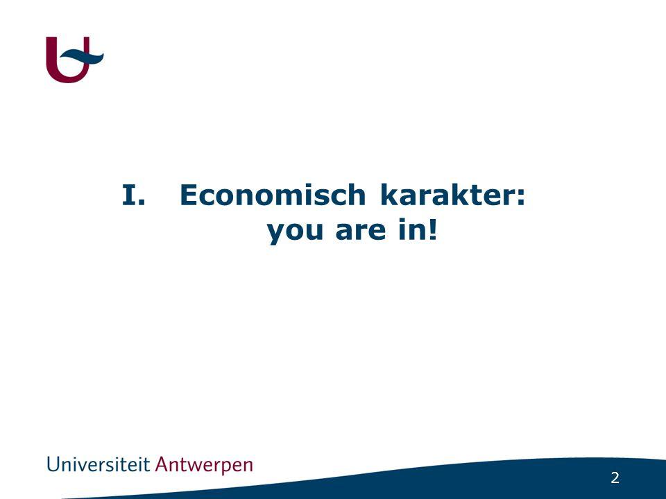 2 I.Economisch karakter: you are in!