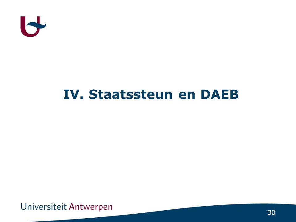 30 IV. Staatssteun en DAEB