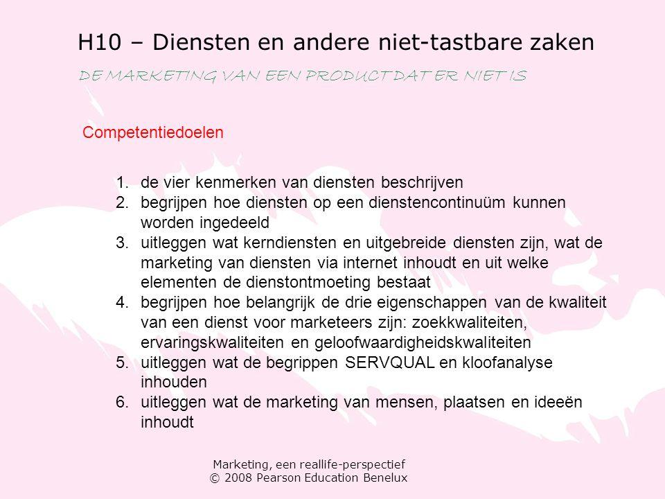 Marketing, een reallife-perspectief © 2008 Pearson Education Benelux H10 – Diensten en andere niet-tastbare zaken DE MARKETING VAN EEN PRODUCT DAT ER NIET IS De marketing van iets dat er niet is Werkt marketing voor niet-tastbare zaken.