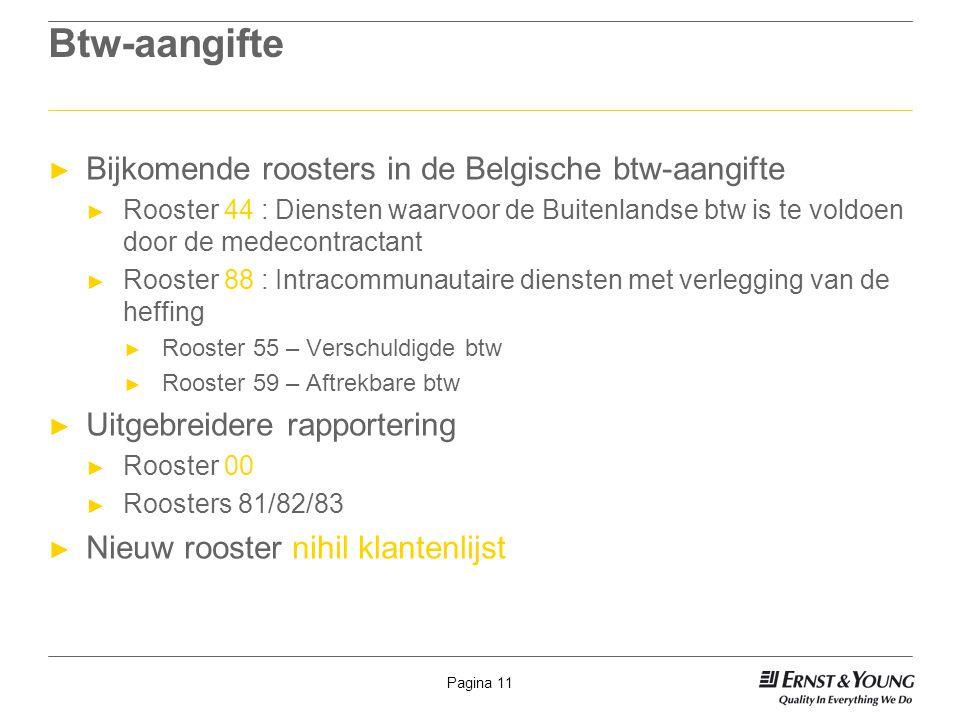 Pagina 11 Btw-aangifte ► Bijkomende roosters in de Belgische btw-aangifte ► Rooster 44 : Diensten waarvoor de Buitenlandse btw is te voldoen door de m