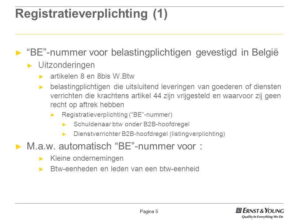 """Pagina 5 Registratieverplichting (1) ► """"BE""""-nummer voor belastingplichtigen gevestigd in België ► Uitzonderingen ► artikelen 8 en 8bis W.Btw ► belasti"""