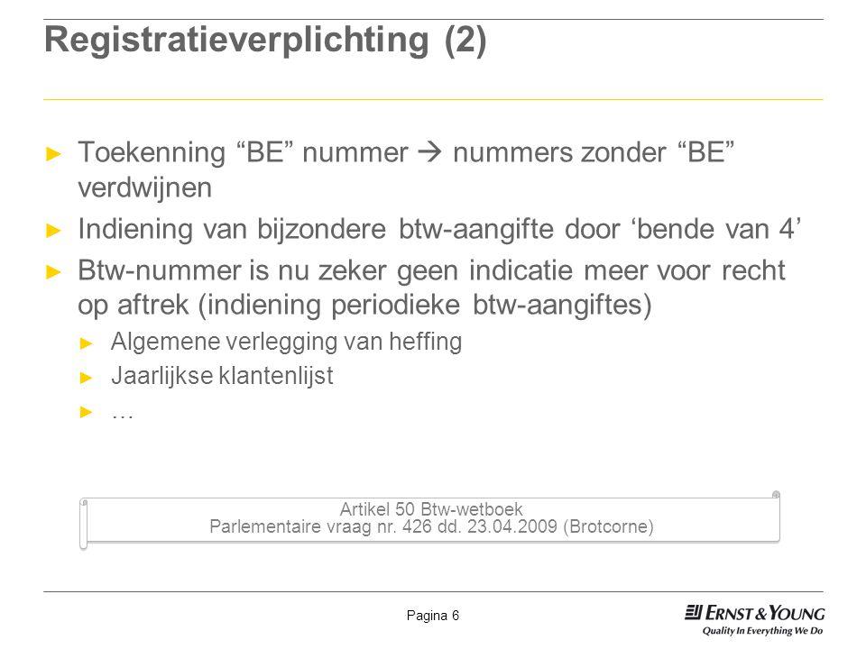 """Pagina 6 Registratieverplichting (2) ► Toekenning """"BE"""" nummer  nummers zonder """"BE"""" verdwijnen ► Indiening van bijzondere btw-aangifte door 'bende van"""