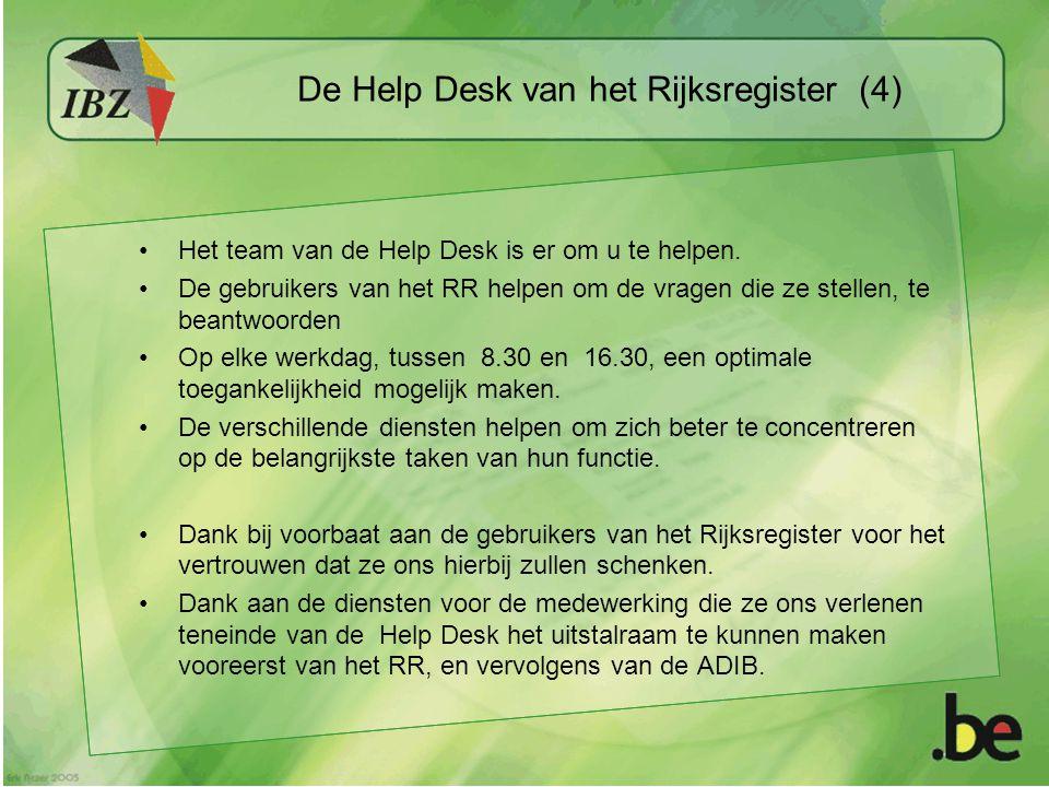 De Help Desk van het Rijksregister (4) Het team van de Help Desk is er om u te helpen.