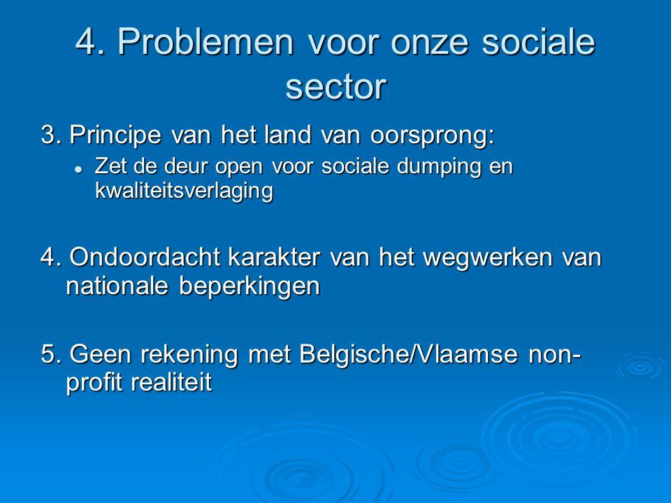4. Problemen voor onze sociale sector 3.