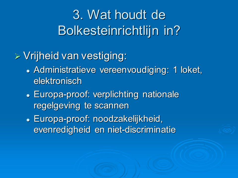 3.Wat houdt de Bolkesteinrichtlijn in.