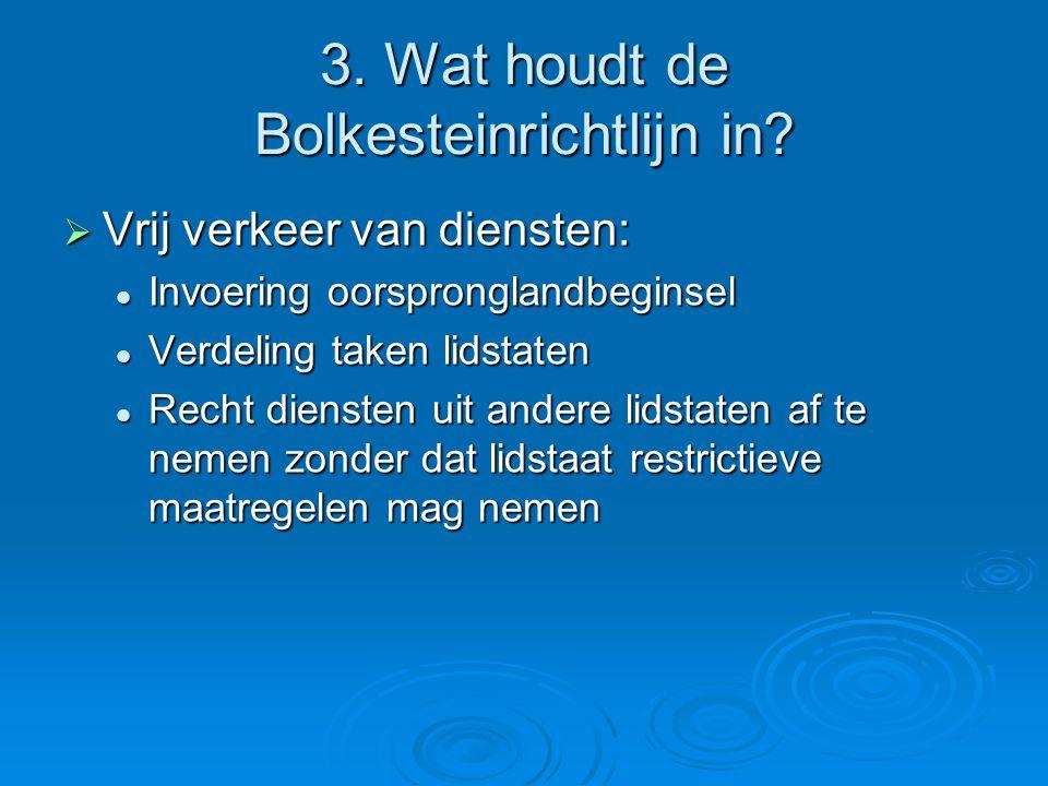 3. Wat houdt de Bolkesteinrichtlijn in.