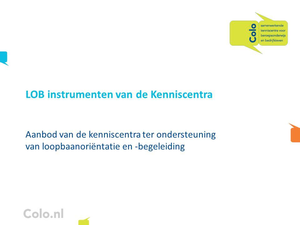 LOB instrumenten van de Kenniscentra Aanbod van de kenniscentra ter ondersteuning van loopbaanoriëntatie en -begeleiding