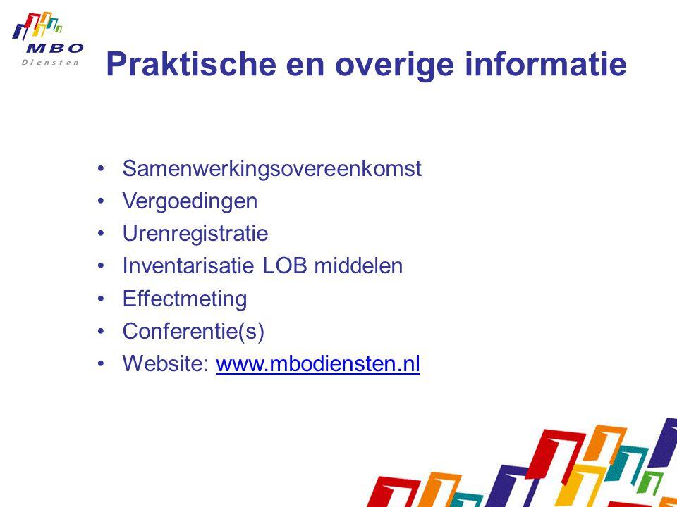 Praktische en overige informatie Samenwerkingsovereenkomst Vergoedingen Urenregistratie Inventarisatie LOB middelen Effectmeting Conferentie(s) Website: www.mbodiensten.nlwww.mbodiensten.nl