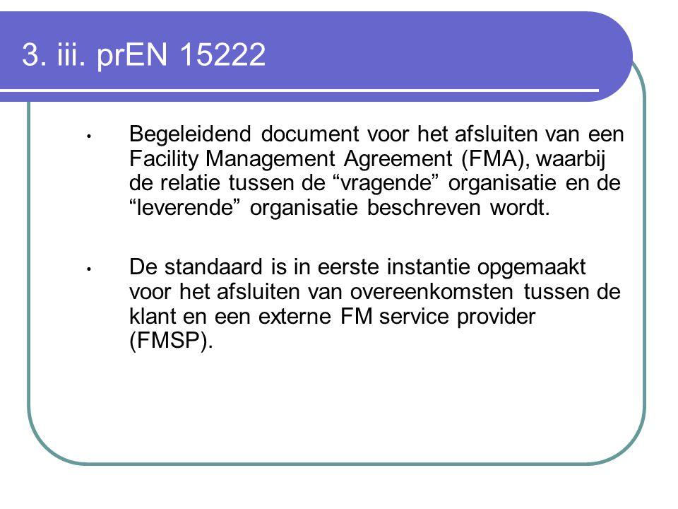 """3. iii. prEN 15222 Begeleidend document voor het afsluiten van een Facility Management Agreement (FMA), waarbij de relatie tussen de """"vragende"""" organi"""