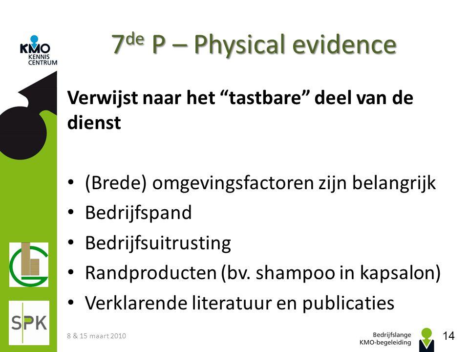 """7 de P – Physical evidence Verwijst naar het """"tastbare"""" deel van de dienst (Brede) omgevingsfactoren zijn belangrijk Bedrijfspand Bedrijfsuitrusting R"""