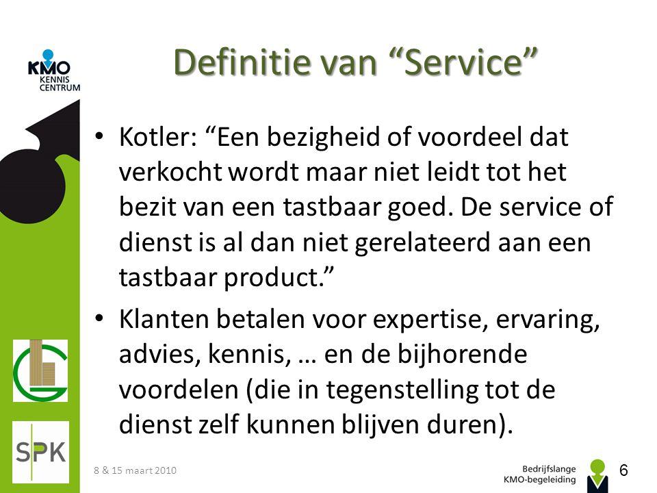 """Definitie van """"Service"""" Kotler: """"Een bezigheid of voordeel dat verkocht wordt maar niet leidt tot het bezit van een tastbaar goed. De service of diens"""