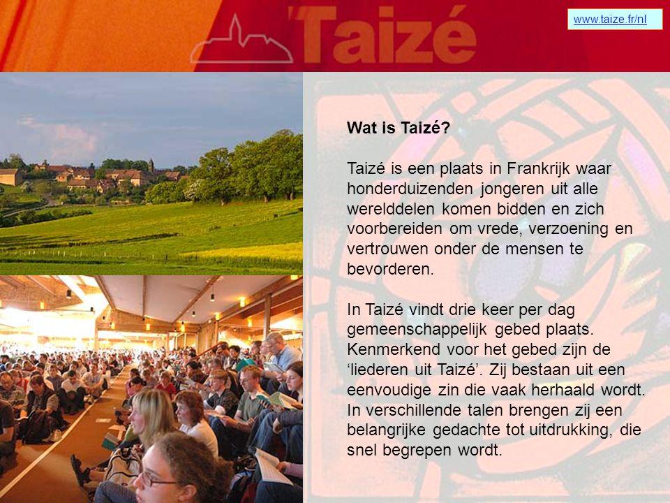 www.taize.fr/nl Taizé diensten in Elburg Commissie Vorming & Toerusting Hervormde Gemeente Elburg