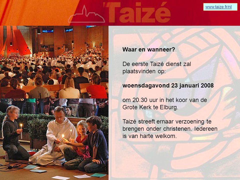 www.taize.fr/nl Taizé in Elburg Wij willen mensen de gelegenheid bieden om dichter bij huis een Taizé dienst bij te wonen. De diensten vinden plaats o