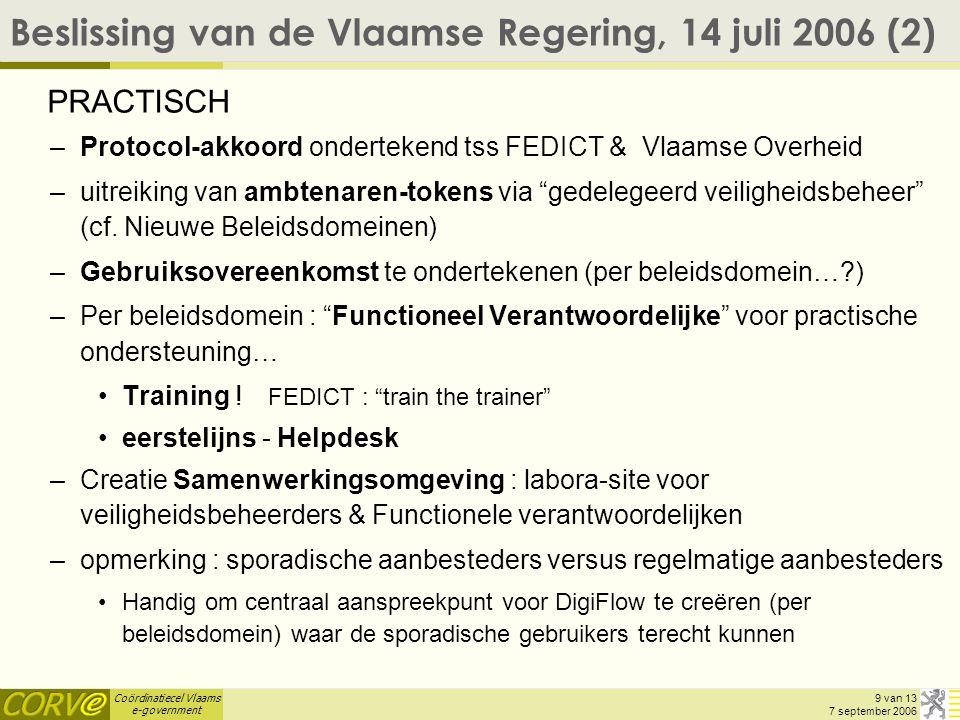 Coördinatiecel Vlaams e-government 10 van 13 7 september 2006 Formulering in Administratief Lastenboek .