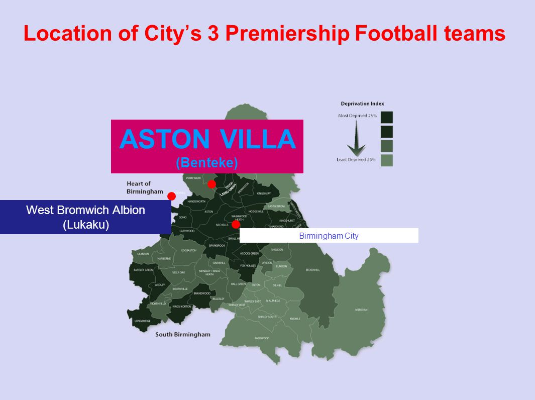 Location of City's 3 Premiership Football teams West Bromwich Albion (Lukaku) Birmingham City ASTON VILLA (Benteke)