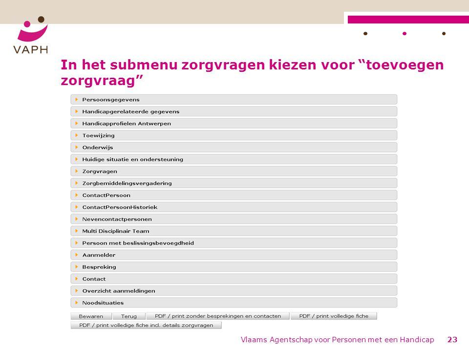 """In het submenu zorgvragen kiezen voor """"toevoegen zorgvraag"""" Vlaams Agentschap voor Personen met een Handicap23"""