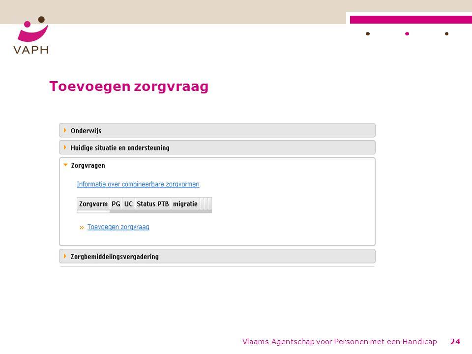 Toevoegen zorgvraag Vlaams Agentschap voor Personen met een Handicap24