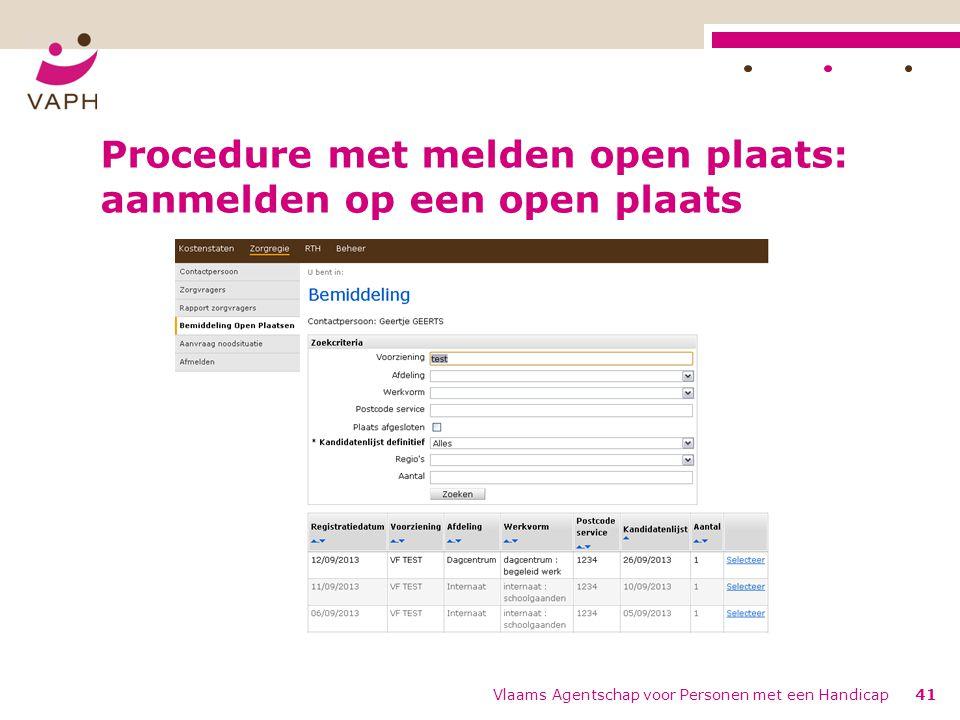 Procedure met melden open plaats: aanmelden op een open plaats Vlaams Agentschap voor Personen met een Handicap41