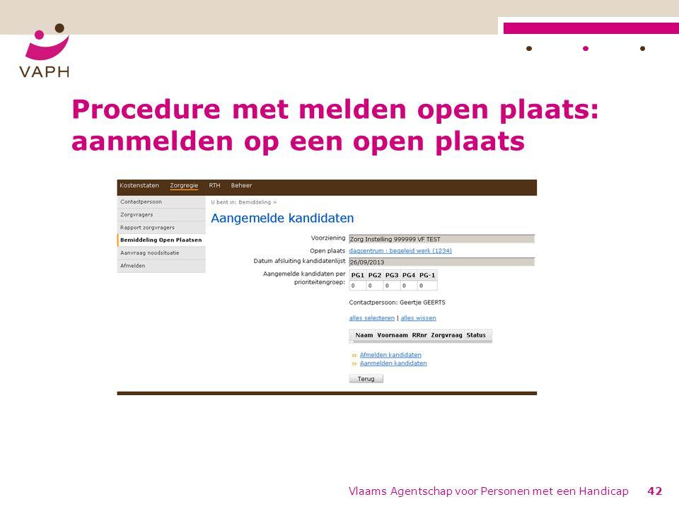 Procedure met melden open plaats: aanmelden op een open plaats Vlaams Agentschap voor Personen met een Handicap42