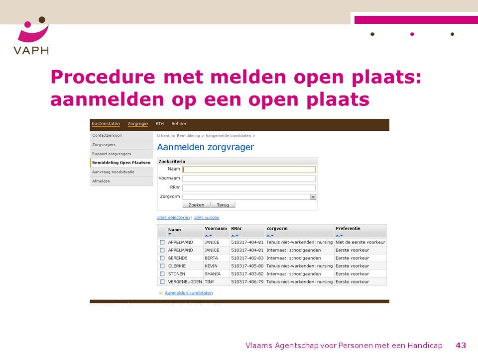 Procedure met melden open plaats: aanmelden op een open plaats Vlaams Agentschap voor Personen met een Handicap43