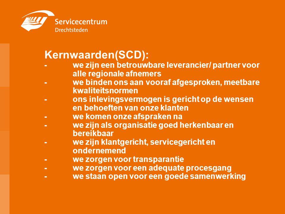 Kernwaarden(SCD): -we zijn een betrouwbare leverancier/ partner voor alle regionale afnemers -we binden ons aan vooraf afgesproken, meetbare kwaliteit