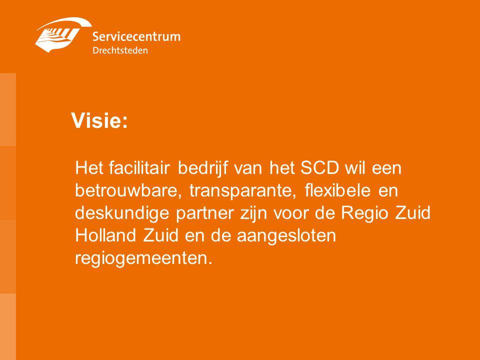 Visie: Het facilitair bedrijf van het SCD wil een betrouwbare, transparante, flexibele en deskundige partner zijn voor de Regio Zuid Holland Zuid en d