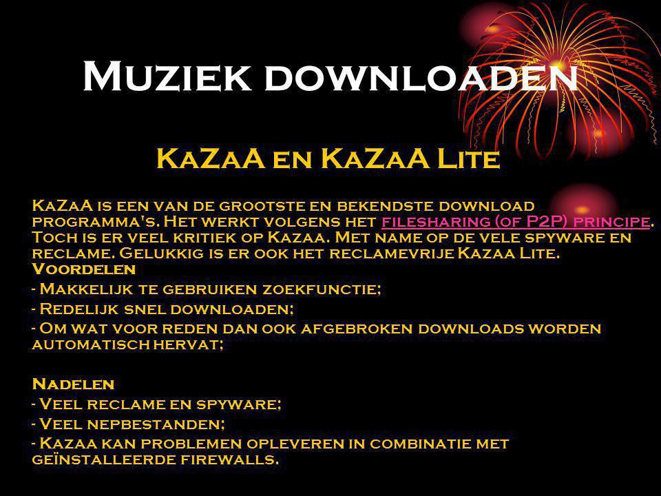 Muziek downloaden KaZaA en KaZaA Lite KaZaA is een van de grootste en bekendste download programma s.