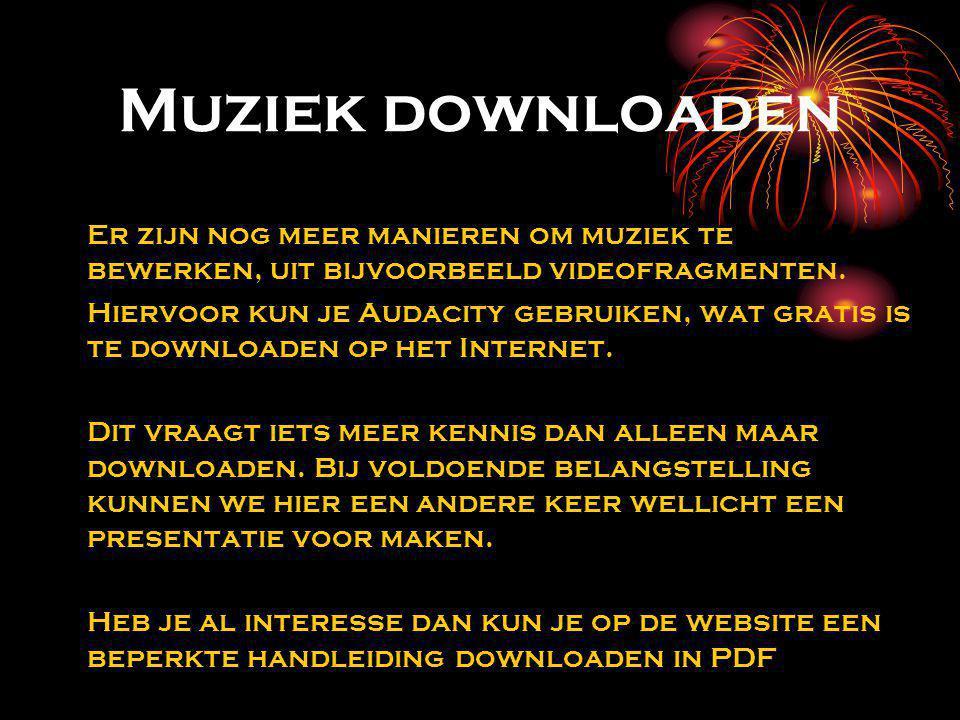 Muziek downloaden Er zijn nog meer manieren om muziek te bewerken, uit bijvoorbeeld videofragmenten.
