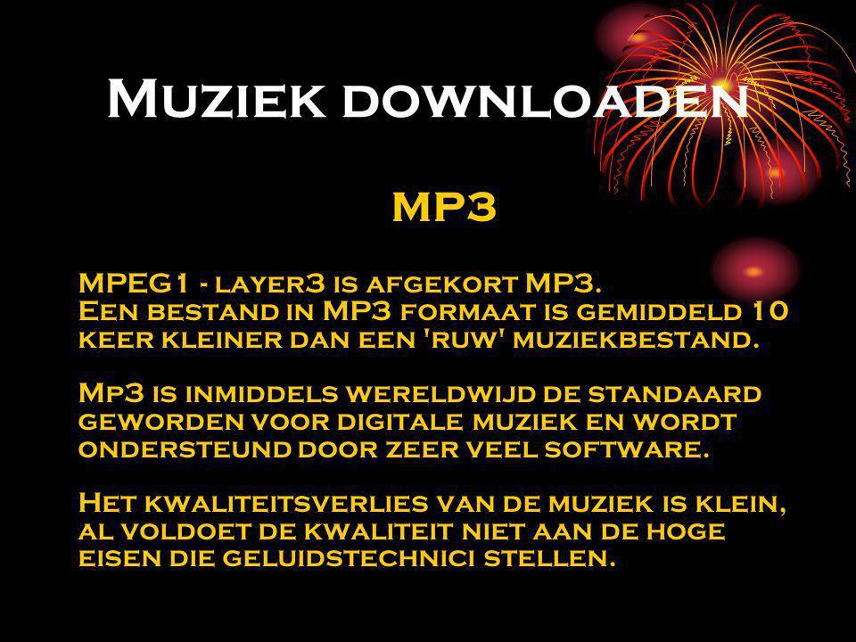Muziek downloaden MP3 MPEG1 - layer3 is afgekort MP3. Een bestand in MP3 formaat is gemiddeld 10 keer kleiner dan een 'ruw' muziekbestand. Mp3 is inmi