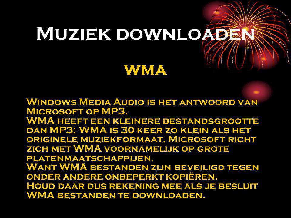 Muziek downloaden WMA Windows Media Audio is het antwoord van Microsoft op MP3. WMA heeft een kleinere bestandsgrootte dan MP3: WMA is 30 keer zo klei