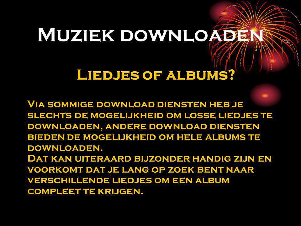 Muziek downloaden Liedjes of albums.