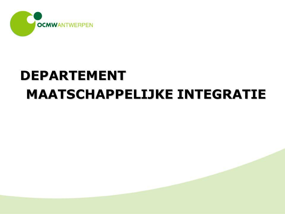DEPARTEMENT MAATSCHAPPELIJKE INTEGRATIE DEPARTEMENT MAATSCHAPPELIJKE INTEGRATIE