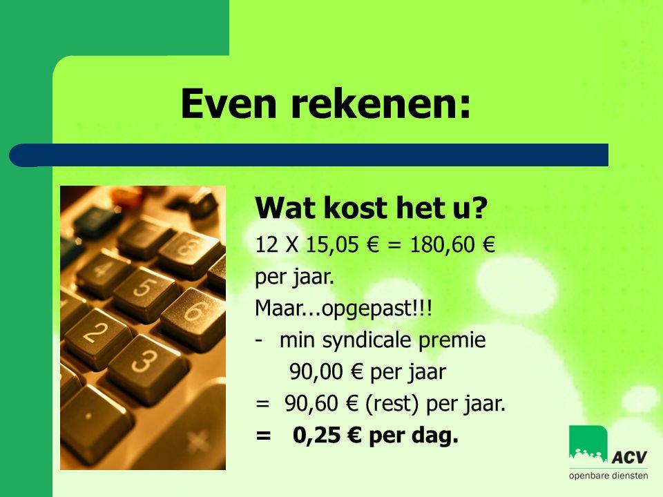 Even rekenen: Wat kost het u.12 X 15,05 € = 180,60 € per jaar.
