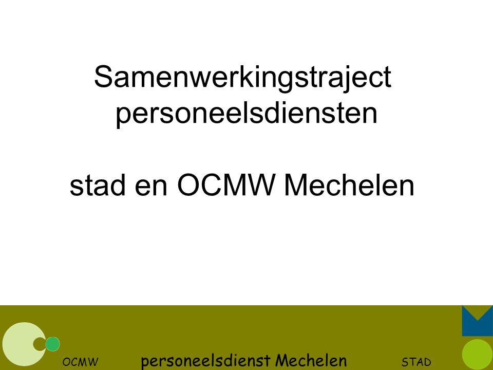 OCMW personeelsdienst Mechelen STAD Samenwerkingstraject personeelsdiensten stad en OCMW Mechelen