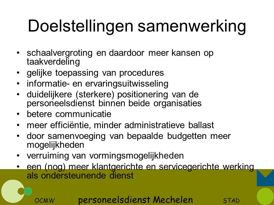 OCMW personeelsdienst Mechelen STAD Doelstellingen samenwerking schaalvergroting en daardoor meer kansen op taakverdeling gelijke toepassing van proce