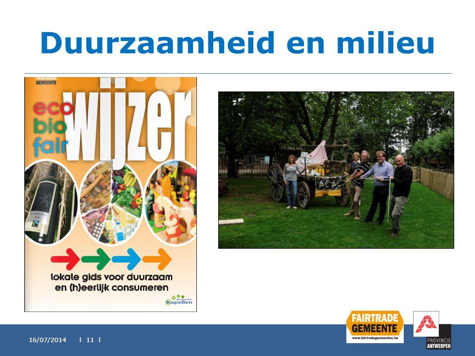 Duurzaamheid en milieu 16/07/2014 l 11 l