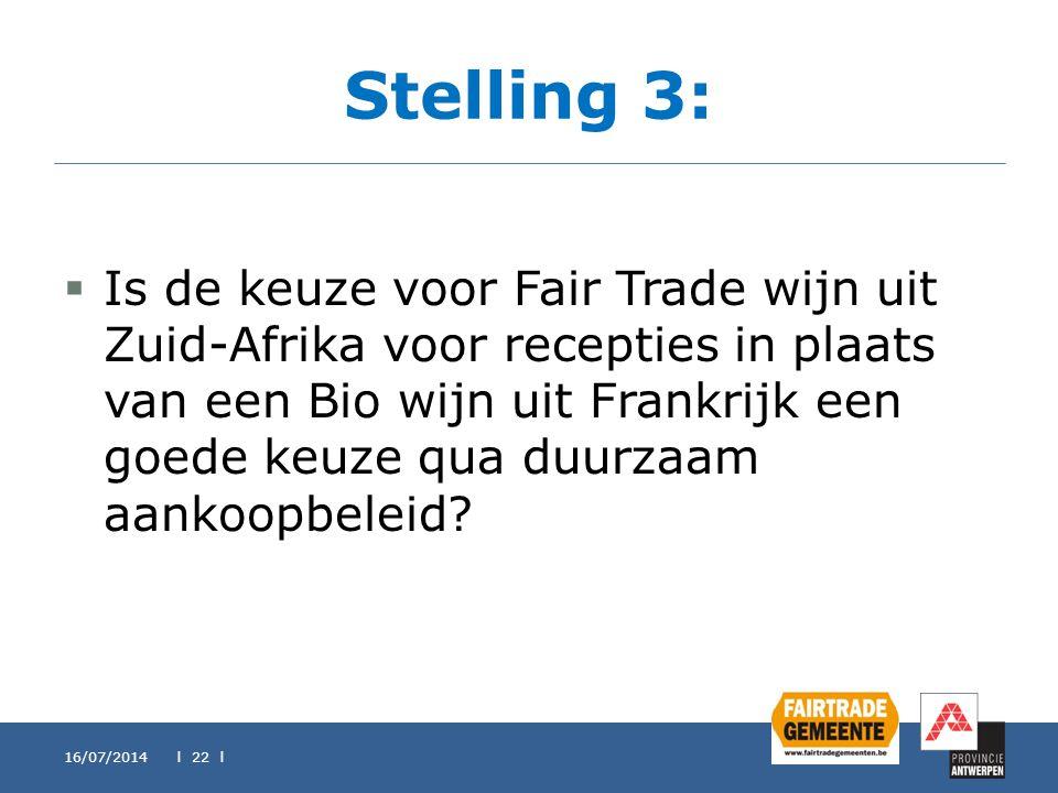 Stelling 3:  Is de keuze voor Fair Trade wijn uit Zuid-Afrika voor recepties in plaats van een Bio wijn uit Frankrijk een goede keuze qua duurzaam aa