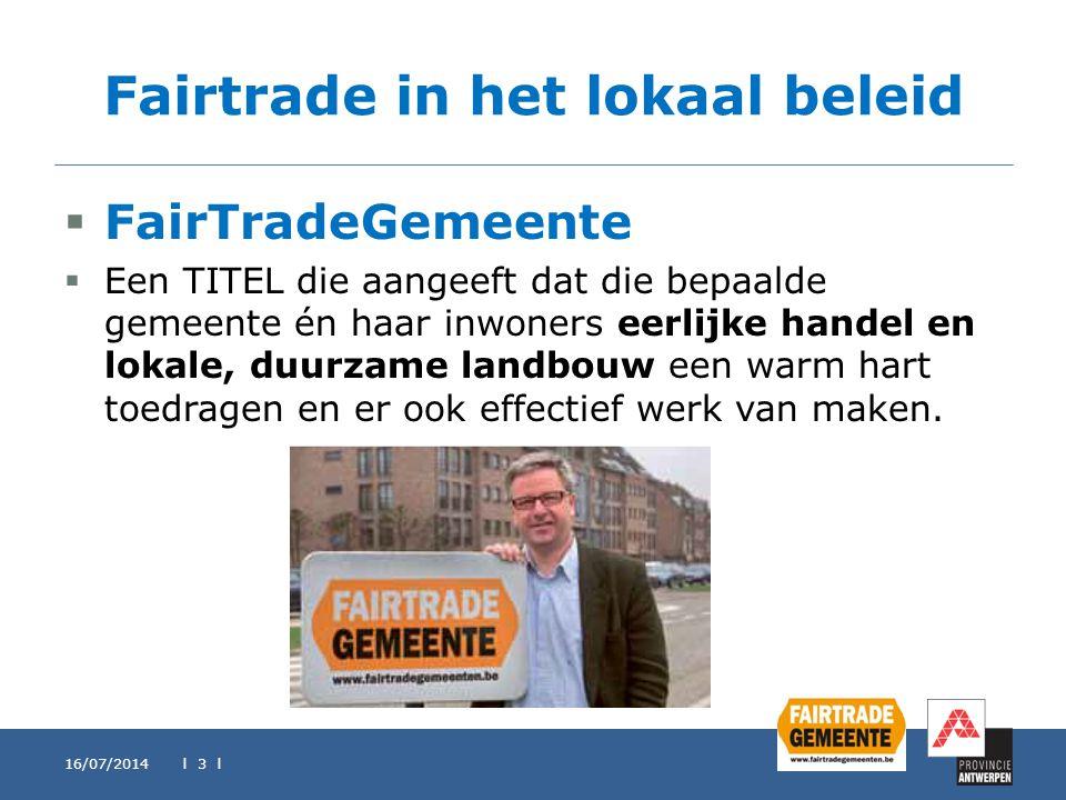 Fairtrade in het lokaal beleid  FairTradeGemeente  Een TITEL die aangeeft dat die bepaalde gemeente én haar inwoners eerlijke handel en lokale, duur