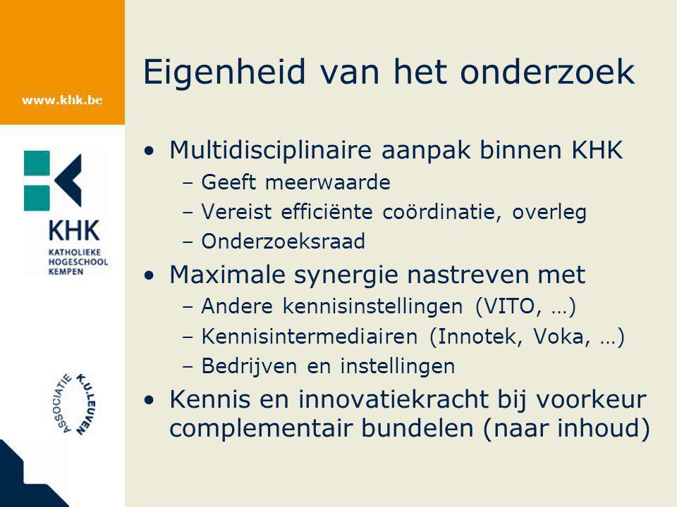 www.khk.be Eigenheid van het onderzoek Multidisciplinaire aanpak binnen KHK –Geeft meerwaarde –Vereist efficiënte coördinatie, overleg –Onderzoeksraad