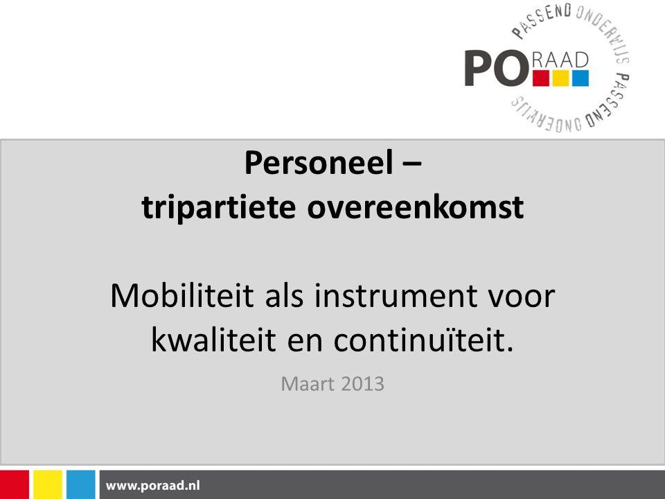 Personeel – tripartiete overeenkomst Mobiliteit als instrument voor kwaliteit en continuïteit. Maart 2013