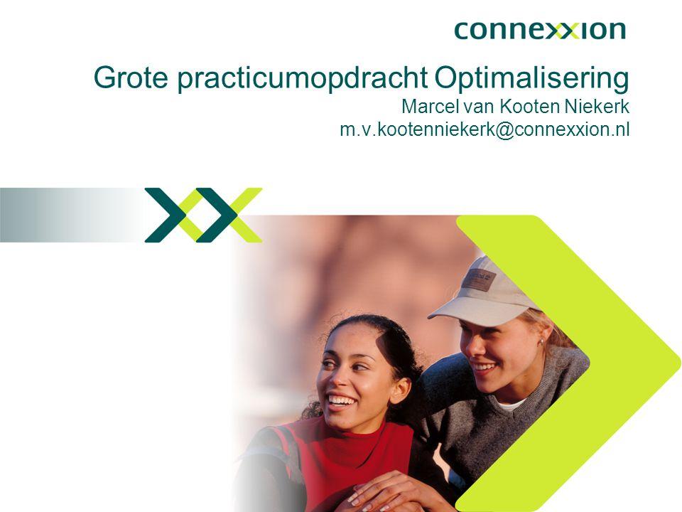 Grote practicumopdracht Optimalisering Marcel van Kooten Niekerk m.v.kootenniekerk@connexxion.nl