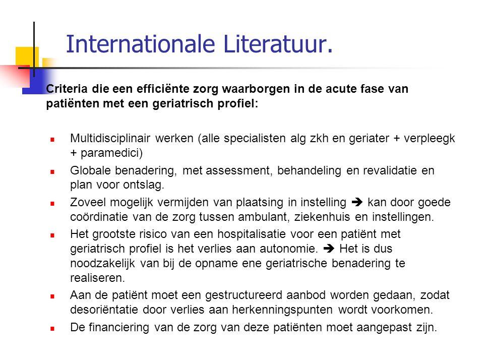 Internationale Literatuur. Criteria die een efficiënte zorg waarborgen in de acute fase van patiënten met een geriatrisch profiel: Multidisciplinair w
