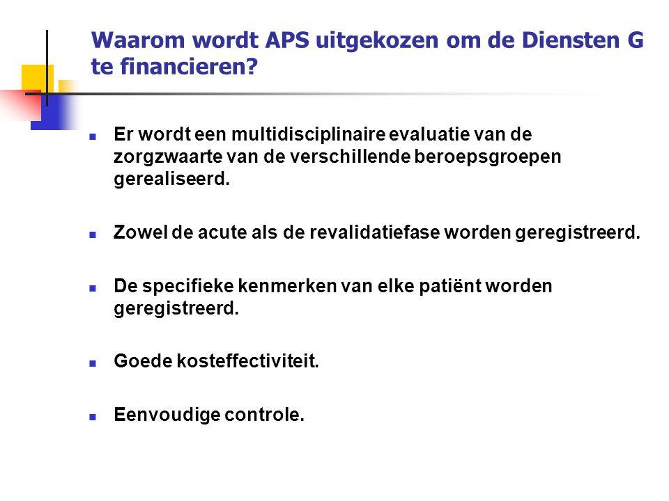 Waarom wordt APS uitgekozen om de Diensten G te financieren? Er wordt een multidisciplinaire evaluatie van de zorgzwaarte van de verschillende beroeps