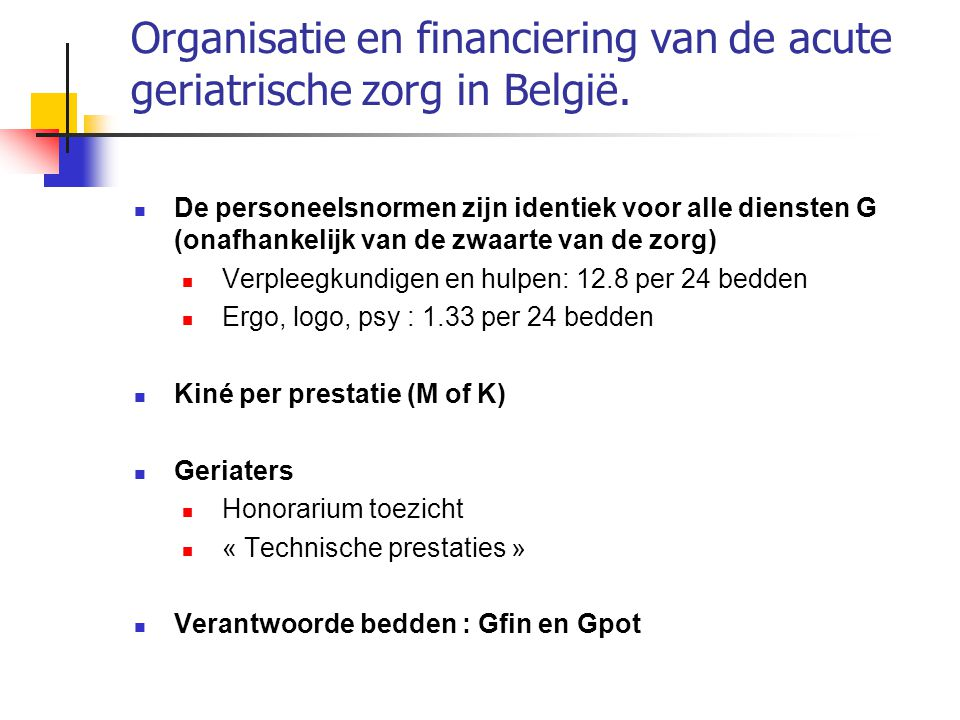Organisatie en financiering van de acute geriatrische zorg in België. De personeelsnormen zijn identiek voor alle diensten G (onafhankelijk van de zwa