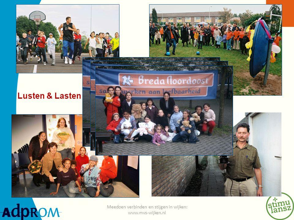 Meedoen verbinden en stijgen in wijken: www.mvs-wijken.nl Lusten & Lasten
