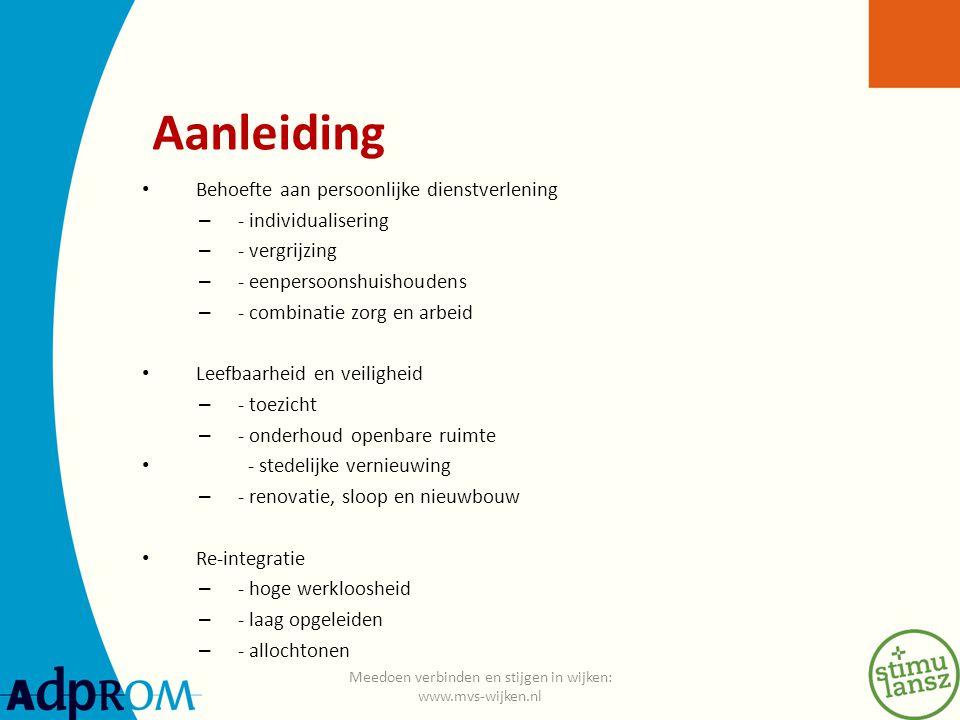Ondersteuning 1.Meedoen, verbinden en stijgen in wijken VROMraad en RWI Veel initiatieven/projecten in wijken Beweging van fysiek naar sociaal Samenhang in activiteiten, WMO, participatie ed.